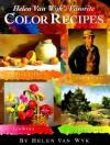 Helen Van Wyk's Favorite Color Recipes - Helen Van Wyk