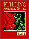 Building Spelling Skills 5 - Garry Moes, Michael McHugh