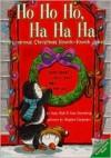 Ho Ho Ho, Ha Ha Ha: Holly-arious Christmas Knock-Knock Jokes - Katy Hall, Lisa Eisenberg, Stephen Carpenter