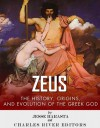 Zeus: The Origins and History of the Greek God - Jesse Harasta