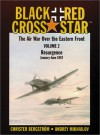 Black Cross/Red Star: The Air War over the Eastern Front : Resurgence, January-June 1942 (Black Cross/Red Star) - Christer Bergstrom, Andrey Mikhailovich