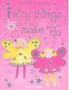 Fairy Things To Make And Do (Activity Books) - Rebecca Gilpin