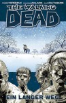 The Walking Dead, Band 2: Ein langer Weg - Robert Kirkman, Charlie Adlard, Cliff Rathburn
