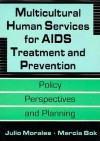 Multicultural Human Services for AIDS Treatment and Prevention - Julio Morales