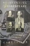 Reinventing Shakespeare: A Cultural History from the Restoration to the Present - Gary Taylor, William Shakespeare