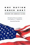 One Nation Under God?: Religion and American Culture - Marjorie Garber, Rebecca L. Walkowitz