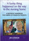A Funny Thing Happened On The Way To The Nursing Home - Jim Connor