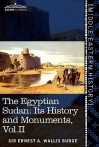 The Egyptian Sudan, Its History and Monuments, Vol 2 - E.A. Wallis Budge