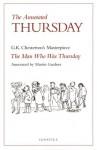 The Annotated Thursday: G.K. Chesterton's Masterpiece, the Man Who Was Thursday - G.K. Chesterton, Martin Gardner