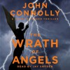 The Wrath of Angels: A Charlie Parker Thriller (Audio) - John Connolly