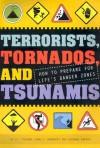 Terrorists, Tornados, and Tsunamis: How to Prepare for Life's Danger Zones - John C. Orndorff, Suzanne Harper, Joanne de Souza, Robichez Penna