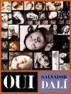 Oui: The Paranoid-Critical Revolution: Writings 1927-1933 - Salvador Dalí, Robert Descharnes