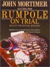 Rumpole on Trial: Selections from Rumpole on Trial: Selections from Rumpole on Trial - John Mortimer, Sir Michael Hordern