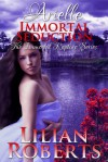 Arielle Immortal Seduction - Lilian Roberts