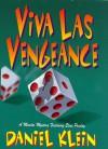 Viva Las Vengeance: A Murder Mystery Featuring Elvis Presley - Daniel Klein