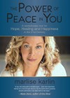 The Power of Peace in You: A Revolutionary Tool for Hope, Healing, & Happiness in the 21st Century - Marlise Karlin, Wade Davis