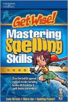 Get Wise! Mastering Spelling, 1st Ed - Nathan Barber, Peterson's