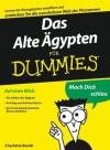 Das Alte Ägypten für Dummies (German Edition) - Charlotte Booth, Tina Kaufmann