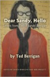 Dear Sandy, Hello: Letters from Ted to Sandy Berrigan - Ted Berrigan, Sandy Berrigan, Ron Padgett