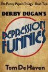 Derby Dugan's Depression Funnies - Tom De Haven