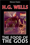 The Food of the Gods and How it Came to Earth by H.G. Wells - H.G. Wells