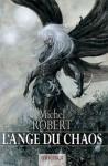 L'ange du Chaos - Michel Robert