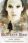 The Blackest Bird: A Novel of History and Murder - Joel Rose