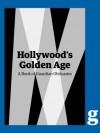 Hollywood's Golden Age: A Guardian Book of Obituaries - The Guardian, Ronald Bergan
