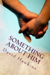 Something About Him - David Hawkins