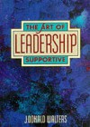 The Art of Supportive Leadership: A Practical Handbook for People in Positions of Responsibility - Swami Kriyananda