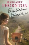 Families and Friendships - Margaret Thornton