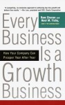 Every Business Is a Growth Business: How Your Company Can Prosper Year After Year - Ram Charan, Noel M. Tichy