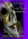 Alex and Hope Mardi Gras Bound A Morgan and Harrington Mystery (When Fates Collide) - Yvonne Mason, Andrea Dean Van Scoyoc, Kelly J Koch