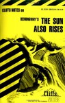 Cliffs Notes on Hemingway's The Sun Also Rises - Gary Carey