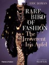 Rare Bird of Fashion: The Irreverent Iris Apfel - Eric Boman