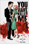 You Have Killed Me - Jamie S. Rich, Joëlle Jones
