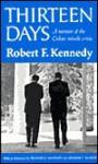 Thirteen Days: A Memoir of the Cuban Missile Crisis - Robert F. Kennedy, Richard Neustadt, Graham T. Allison
