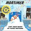 Mortimer - Robert Munsch, Michael Martchenko