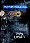 Mathamagical: An Alice in Wonderland Styled Tale set in the Land of Mathematics - Colin Davies