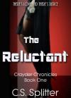 The Reluctant - C.S. Splitter