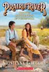 Prairie River: Hope Springs Eternal - Kristiana Gregory