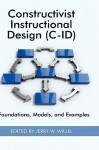 Constructivist Instructional Design (C-Id) Foundations, Models, and Examples (Hc) - Jerry W. Willis