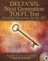 Essential Grammar for the iBT: Delta's Key to the Next Generation TOEFL Test - Nancy Gallagher, Patricia Brenner