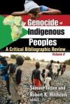 Genocide of Indigenous Peoples: Genocide: A Critical Bibliographic Review, Volume 8 - Samuel Totten, Robert K. Hitchcock