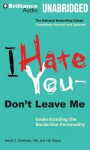 I Hate You -- Don't Leave Me: Understanding the Borderline Personality - Jerold J. Kreisman, Hal Straus