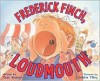 Frederick Finch, Loudmouth - Tess Weaver, Debbie Tilley