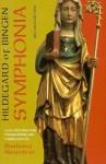"""Symphonia: A Critical Edition of the """"Symphonia Armonie Celestium Revelationum"""" (Symphony of the Harmony of Celestial Revelations) - Hildegard of Bingen"""