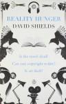 Reality Hunger: A Manifesto. David Shields - David Shields