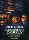 A Scanner Darkly. Un oscuro scrutare - Philip K. Dick, Gabriele Frasca