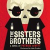 The Sisters Brothers: A Novel (Audio) - Patrick deWitt, John Pruden